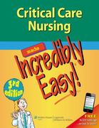 Critical Care Nursing Made Incredibly Easy! 3rd Edition 9781609136499 1609136497