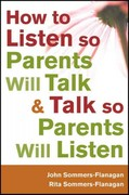 How to Listen so Parents Will Talk and Talk so Parents Will Listen 1st Edition 9781118067994 1118067991
