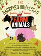 The Backyard Homestead Guide to Raising Farm Animals 1st edition 9781603429696 1603429697