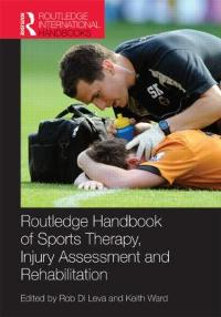 Routledge Handbook of Sports Therapy, Injury Assessment and Rehabilitation 1st Edition 9780415593267 0415593263