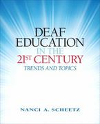 Deaf Education in the 21st Century 1st Edition 9780138154448 0138154449