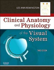 Clinical Anatomy and Physiology of the Visual System 3rd Edition 9781437719260 1437719260