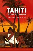 Tahiti Beyond the Postcard 0 9780295991016 0295991011