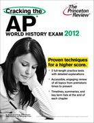 Cracking the AP World History Exam, 2012 Edition 0 9780375427244 0375427244