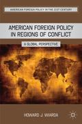 American Foreign Policy in Regions of Conflict 0 9780230115026 0230115020