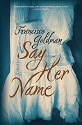 Say Her Name 1st Edition 9780802119810 0802119816
