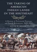 The Taking of American Indian Lands in the Southeast 1st edition 9780786485697 0786485698