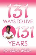 131 Ways to Live 131 Years 1st edition 9781934812792 193481279X