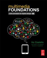 Multimedia Foundations 1st Edition 9780240813943 0240813944
