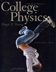 College Physics Volume 2 (Chs. 17-30) 9th Edition 9780321766236 0321766237