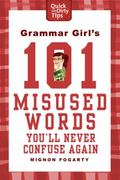 Grammar Girl's 101 Misused Words You'll Never Confuse Again 1st Edition 9780312573379 0312573375