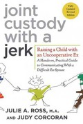 Joint Custody with a Jerk 2nd Edition 9780312584207 0312584202