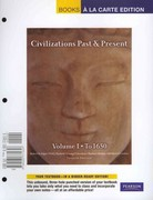 Civilizations Past & Present, Volume 1, Books a la Carte Edition 12th edition 9780205771653 0205771653