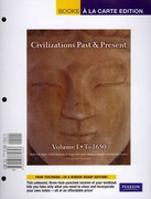 Civilizations Past & Present, Volume 1 (to 1650), Books a la Carte Plus MyHistoryLab -- Access Card Package 12th edition 9780205774838 0205774830