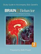 Study Guide to Accompany Bob Garrett's Brain & Behavior: An Introduction to Biological Psychology 3rd Edition 9781412994323 1412994322