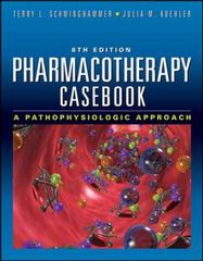 Pharmacotherapy Casebook: A Patient-Focused Approach, Eighth Edition 8th Edition 9780071746267 0071746269