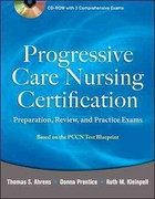 Progressive Care Nursing Certification: Preparation, Review, and Practice Exams 1st edition 9780071761444 0071761446