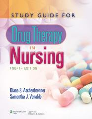 Study Guide for Drug Therapy in Nursing 4th Edition 9781608311521 160831152X