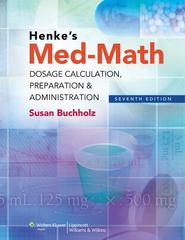 Henke's Med-Math 7th Edition 9781608317998 1608317994