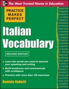 Practice Makes Perfect Italian Vocabulary 2nd Edition 9780071760966 0071760962