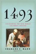 1493: Uncovering the New World Columbus Created 1st Edition 9780307265722 0307265722