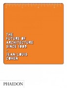 The Future of Architecture Since 1889 1st Edition 9780714845982 0714845981