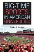 Big-Time Sports in American Universities 1st edition 9781107004344 1107004349
