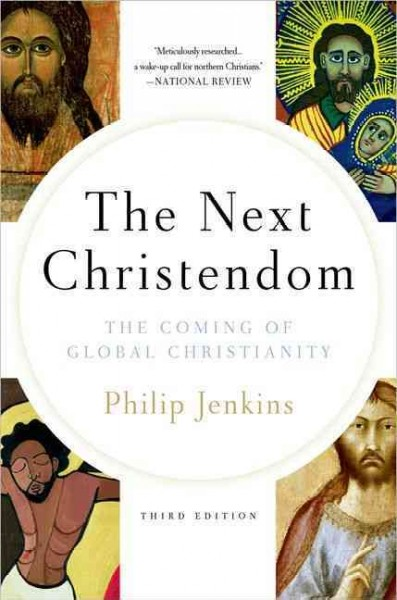The Next Christendom: The Coming of Global Christianity 3rd Edition 9780199877492 0199877491