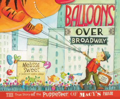 Balloons over Broadway 1st Edition 9780547199450 0547199457