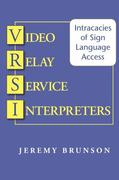 Video Relay Service Interpreters 1st Edition 9781563684838 1563684837