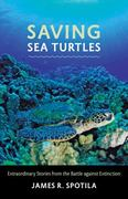 Saving Sea Turtles 1st Edition 9780801899072 0801899079