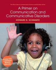 A Primer on Communication and Communicative Disorders 1st Edition 9780205496365 0205496369