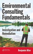 Environmental Consulting Fundamentals 1st Edition 9781439868904 1439868905