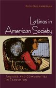 Latinos in American Society 1st Edition 9780801476570 0801476577