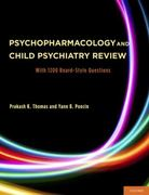 Psychopharmacology and Child Psychiatry Review: With 1200 Board-Style Questions 1st Edition 9780199876815 0199876819