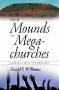 From Mounds to Megachurches 1st Edition 9780820337838 0820337838