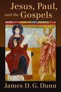 Jesus, Paul, and the Gospels 1st Edition 9780802866455 080286645X