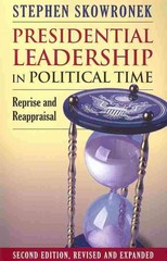 Presidential Leadership in Political Time 2nd edition 9780700617623 0700617620
