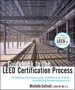 Guidebook to the LEED Certification Process 1st Edition 9781118015568 1118015568