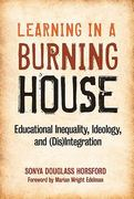 Learning in a Burning House 0 9780807751770 0807751774