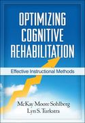 Optimizing Cognitive Rehabilitation 1st Edition 9781609182007 1609182006