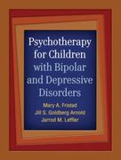 Psychotherapy for Children with Bipolar and Depressive Disorders 1st Edition 9781609182014 1609182014