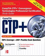 CompTIA CTP+ Convergence Technologies Professional Certification Study Guide (Exam CN0-201) 1st Edition 9780071767576 0071767576