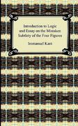 Kant's Introduction to Logic and Essay on the Mistaken Subtlety of the Four Figures 0 9781420939057 142093905X