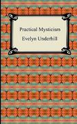 Practical Mysticism 1st Edition 9781420939262 1420939262