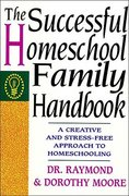 The Successful Homeschool Family Handbook 10th edition 9780785281757 0785281754