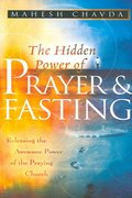 The Hidden Power of Prayer and Fasting 0 9780768424102 0768424100