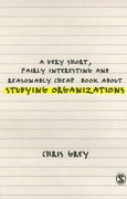A Very Short, Fairly Interesting and Reasonably Cheap Book about Studying Organizations 0 9781412901918 141290191X