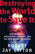 Destroying the World to Save It 1st edition 9780805052909 0805052909