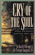The Cry of the Soul 1st Edition 9781576831809 1576831809
